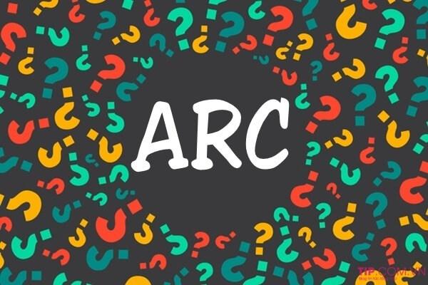ARC là gì? Giải đáp ý nghĩa của từ Arc trong các lĩnh vực cụ thể