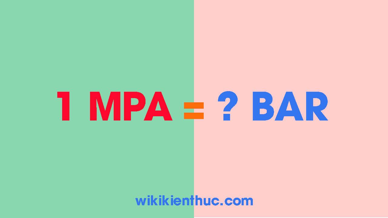 Đơn vị MPA là gì? 1MPA bằng bao nhiêu BAR (1mpa = bar)
