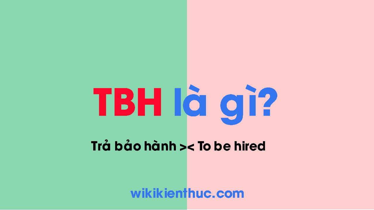 TBH là gì? Ý nghĩa của TBH trong Tiếng Việt và Tiếng Anh ra sao?