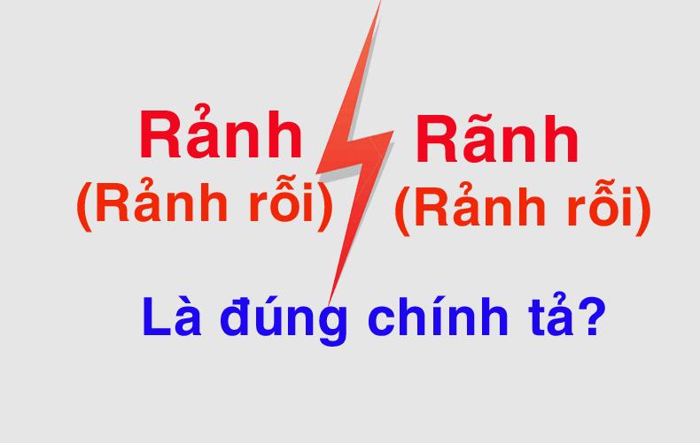 Rảnh Rỗi hay Rãnh Rỗi? Từ nào mới đúng chính tả Tiếng Việt?
