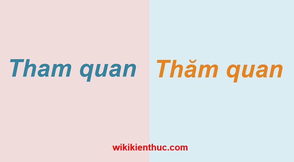 Tham Quan hay Thăm Quan? Từ nào mới đúng chính tả Tiếng Việt?